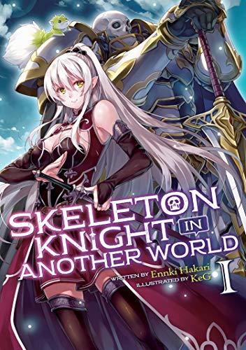 Skeleton Knight in Another World (Light Novel) Vol. 1]()