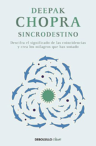 Sincrodestino / The Spontaneus Fulfillment of Desire: Harnessing The Infinite Power of Coincidence (Spanish Edition) [Deepak Chopra] (Tapa Blanda)