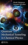 img - for Quantum Mechanical Tunneling in Chemical Physics book / textbook / text book