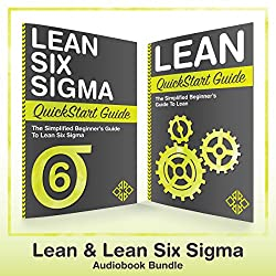 Lean Six Sigma and Lean QuickStart Guides