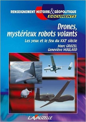 Epub ebook téléchargement gratuit Drones, mystérieux robots volants by Marc Grozel PDF FB2 iBook