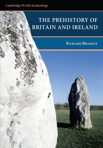 The Prehistory of Britain and Ireland (Cambridge World Archaeology)