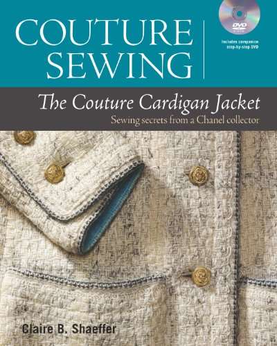 Couture Sewing: The Couture Cardigan Jacket, Sewing secrets from a Chanel Collector by Brand: Taunton Press