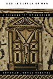God in Search of Man : A Philosophy of Judaism