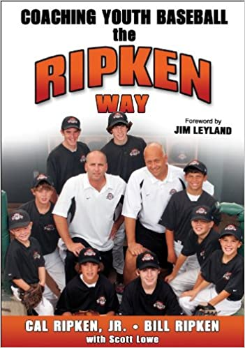 Coaching Youth Baseball the Ripken Way