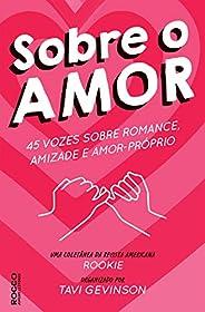 Sobre o amor: 45 vozes sobre romance, amizade e amor-próprio