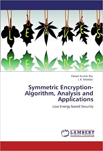 Book Symmetric Encryption-Algorithm, Analysis and Applications: Low Energy based Security