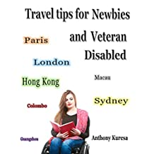 Travel Tips for  Newbie and Veteran  Disabled (AK Tip series)