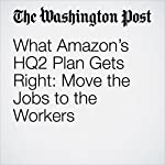 What Amazon's HQ2 Plan Gets Right: Move the Jobs to the Workers | Steven Pearlstein