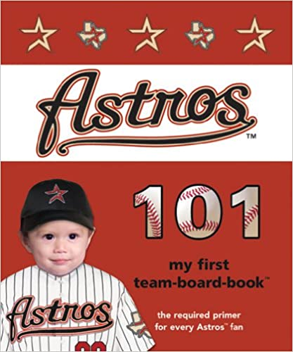 Houston Astros 101 (My First Team-Board-Book)