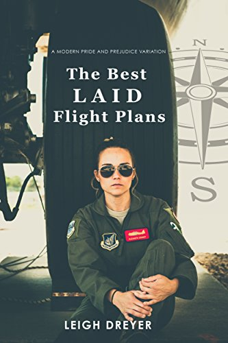 The Best Laid Flight Plans: A Modern Pride and Prejudice Variation (Pride in Flight Series Book 1)