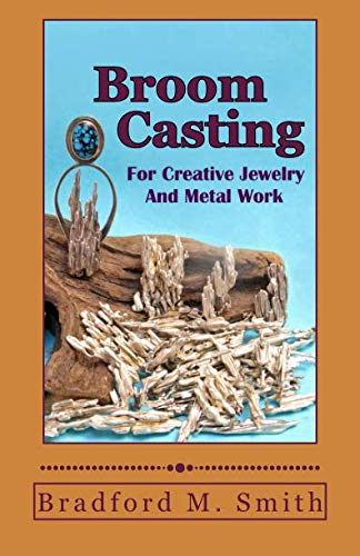Broom Casting for Creative Jewelry and Metal Work