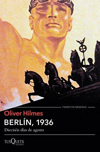 Berlín, 1936: Dieciséis días de agosto