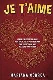 JE Te AIME: LE MEILLEUR LIVRE DE COLORIAGE POUR ADULTE AVEC 50 PAGES A COLORIER POUR VOUS DETENDRE, VOUS RELAXER Et VOUS INSPIRER