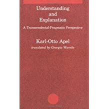 By Karl-Otto Apel - Understanding and Explanation: A Transcendental-Pragmatic Perspective (Studies in Contemporary German Social Thought)