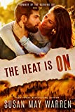The Heat is On: Christian romantic suspense (Summer of the Burning Sky Book 2)