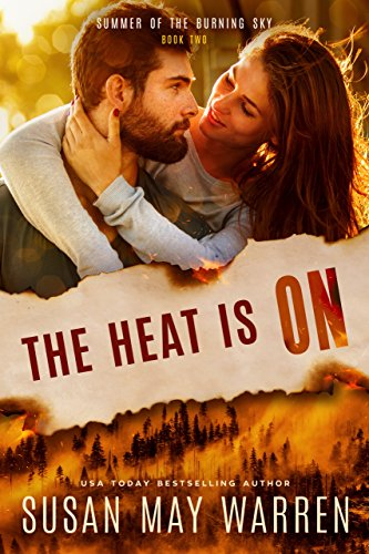 The Heat is On: Christian romantic suspense (Summer of the Burning Sky Book 2) cover
