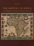 The Mapping of Africa : A Cartobibliography of Printed Maps of the African Continent to 1700, Betz, Richard L., 9061944899