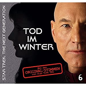 Tod im Winter 6 (Star Trek - The Next Generation) Hörspiel