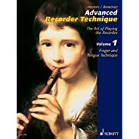Advanced Recorder Technique: The Art of Playing the Recorder