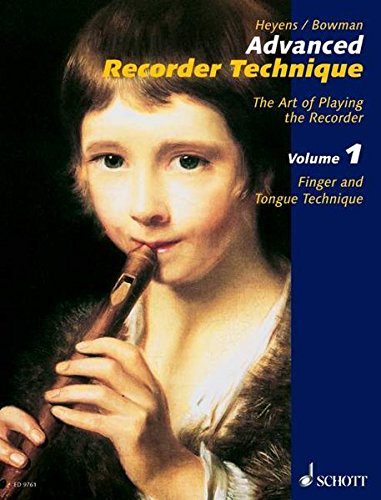 Advanced Recorder Technique: The Art of Playing the Reco rder (Schott) volume 1