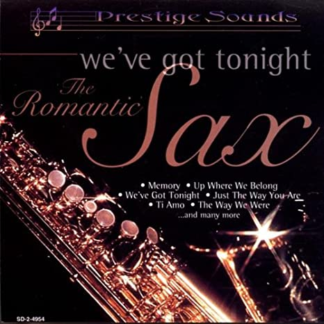 The Romantic Sax: We've Got Tonight