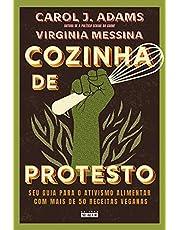 Cozinha de protesto: Seu guia para o ativismo alimentar com mais de 50 receitas veganas