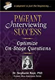 Pageant Interviewing Success: Optimize On-Stage Questions