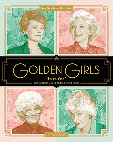 Golden Girls Forever: An Unauthorized Look Behind the Lanai ()