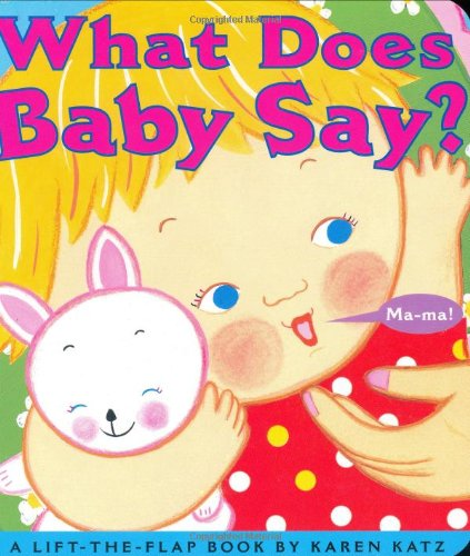 Download What Does Baby Say?: A Lift-the-Flap Book (Karen Katz Lift-the-Flap Books) pdf