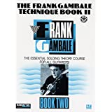 The Frank Gambale Technique Book II: The Essential Soloing Theory Course for all Guitarists! [Includes CD] ~ Frank Gambale