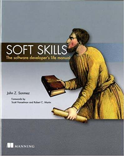 Soft Skills: The software developer\s life manual