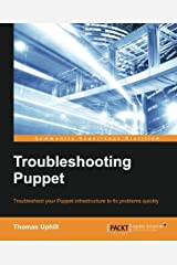 Troubleshooting Puppet by Thomas Uphill (2015-09-01) Paperback