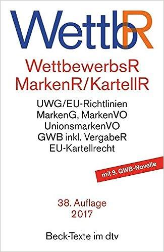 Cover des Buchs: Wettbewerbsrecht, Markenrecht und Kartellrecht: Gesetz gegen den unlauteren Wettbewerb, Preisangabenverordnung, Markengesetz, Markenverordnung, ... Vorschriften der Europäischen Union