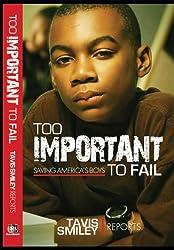 Too Important to Fail: Saving America's Boys (Tavis Smiley Reports)
