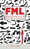 img - for F.M.L.: Standing Out & Being a Leader book / textbook / text book