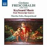 Girolamo Frescobaldi (1583-1643): Keyboard Music