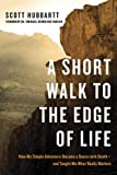 A Short Walk to the Edge of Life, Scott Hubbartt, 1601426046