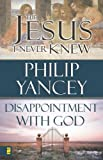 img - for Jesus I Never Knew/Disappointment with God book / textbook / text book