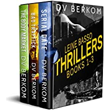 Leine Basso Thrillers: (Serial Date, Bad Traffick, and The Body Market)