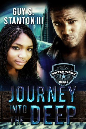Book: Journey into the Deep (Water Wars Book 1) by Guy Stanton III
