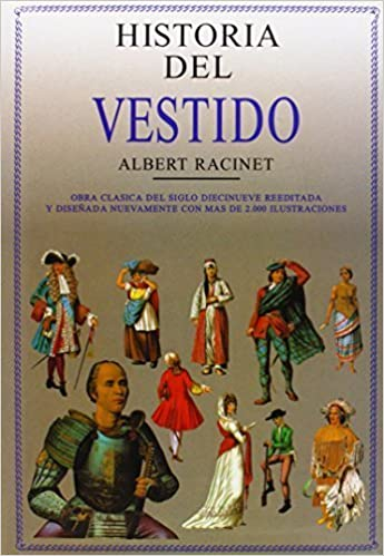 Historia Del Vestido By Albert Racinet 1997 09 01 Amazon