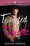 Tempted by Trouble (Crimson Romance)
