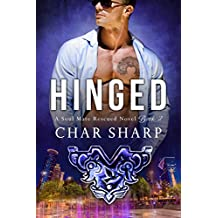Hinged (Soul Mate Rescued Book 2)