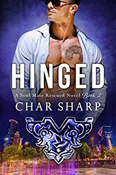 Hinged (Soul Mate Rescued Book 2) by [Sharp, Char]