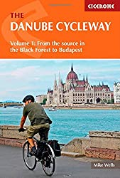 The Danube Cycleway: Volume 1: From the Source to Budapest (Cycling) (Cicerone Guide)