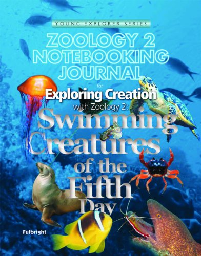 Zoology 2 Notebooking Journal: Swimming Creatures of the Fifth Day (Young Explorer Series) (Young Explorer (Apologia Educational Ministries))