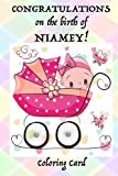 CONGRATULATIONS on the birth of NIAMEY! (Coloring Card): (Personalized Card/Gift) Personal Inspirational Messages & Quotes, Adult Coloring!