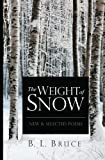 The Weight of Snow, B. L. Bruce, 0991450310