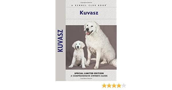 Kuvasz (Comprehensive Owners Guide)